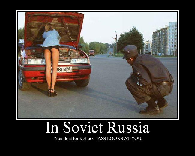 http://media.ebaumsworld.com/picture/TheWheelman/InSovietRussia-1.png