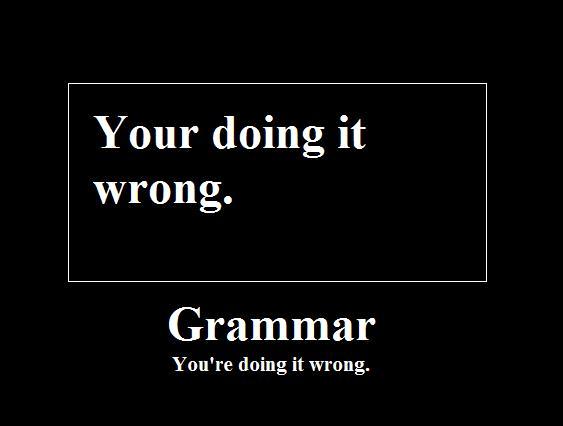 http://media.ebaumsworld.com/picture/donkeyshow/grammar.jpg