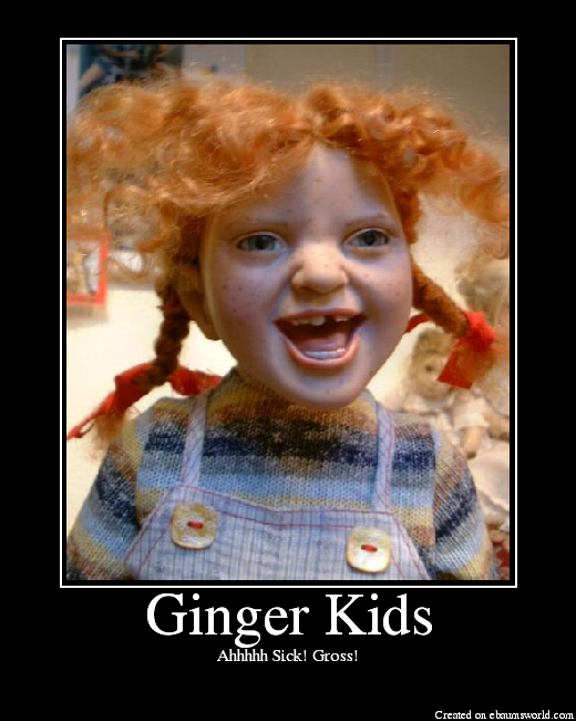 ... are shocked and appalled by the rising tide of anti-ginger violence